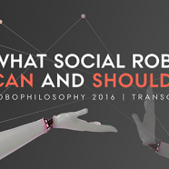 Robot Philosophy Conference 2016